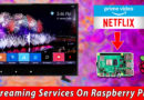 Install Netflix, Prime Video & JIO TV On Raspberry Pi 4