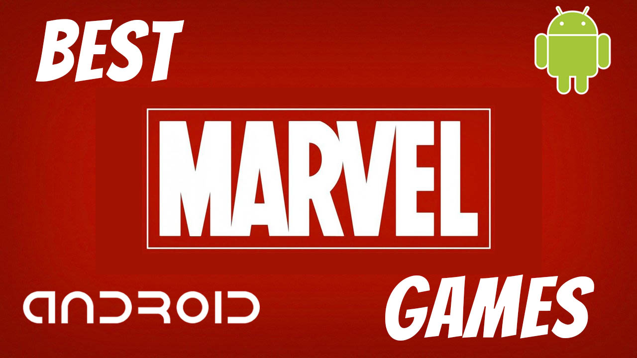 Best Marvel Games for Android Right Now!