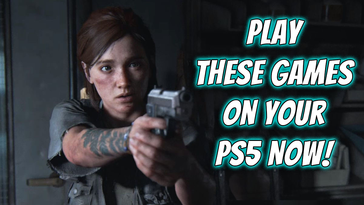 Best PS4 Games for 2021 You Should Play On PS5!