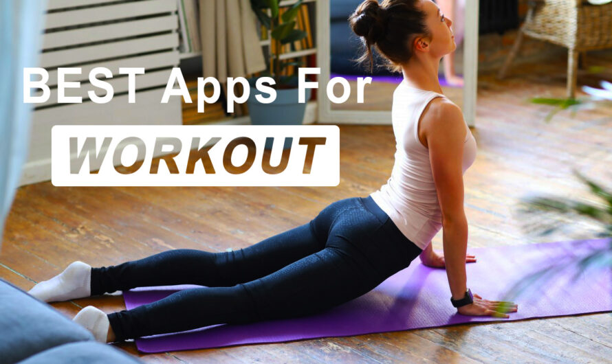Best Workout Apps for Android! A Fitness Freak Must Try